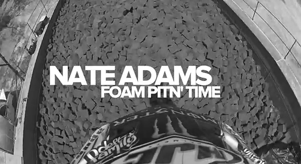 Deft Family – Nate Adams hits up the foam pit
