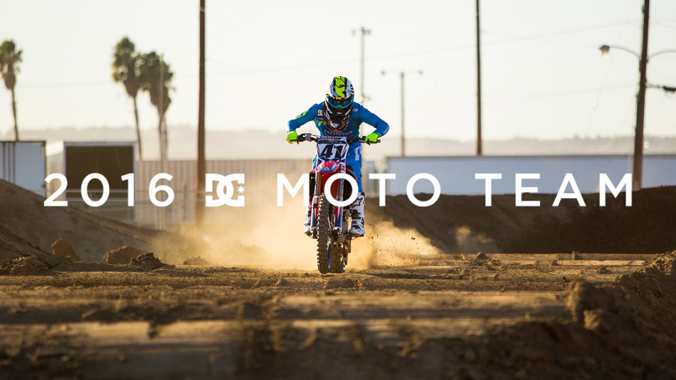 DC Shoes | 2016 Moto Team Edit