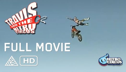 Travis and the Nitro Circus | Full Movie